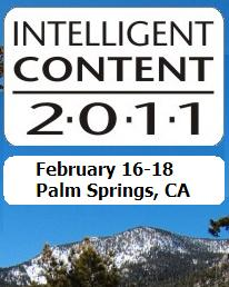 Intelligent Content 2011 - Palm Springs, CA 2/16-18